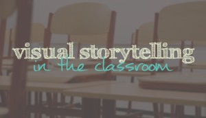 visual-storytelling-in-the-classroom-1024x590